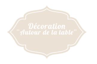 Décoration « Autour de la table »